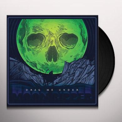 DRAG ME UNDER MOONRIPPER Vinyl Record