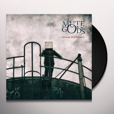 MUTE GODS ATHEISTS & BELIEVERS Vinyl Record