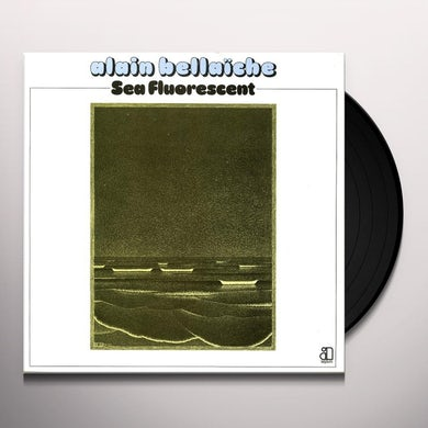 Alain Bellaiche SEA FLUORESCENT Vinyl Record