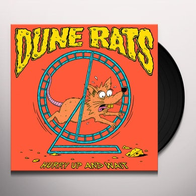 Dune Rats HURRY UP AND WAIT Vinyl Record