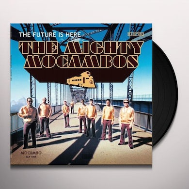 The Mighty Mocambos FUTURE IS HERE Vinyl Record