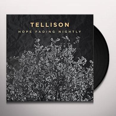 Tellison HOPE FADING NIGHTLY Vinyl Record