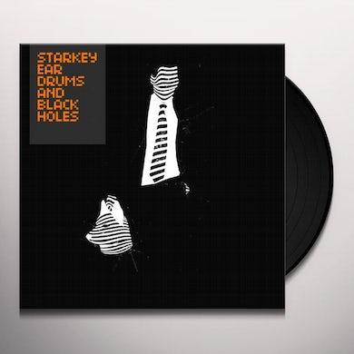 Starkey EAR DRUMS & BLACK HOLES Vinyl Record