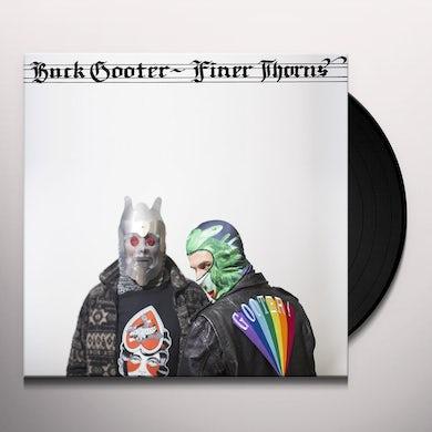 Buck Gooter FINER THORNS Vinyl Record
