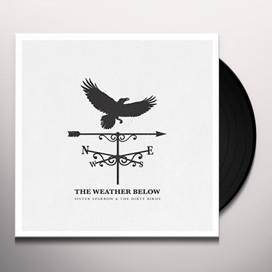Sister Sparrow and the Dirty Birds WEATHER BELOW Vinyl Record