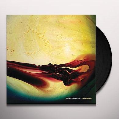 TO DESTROY A CITY Go Mirage Vinyl Record
