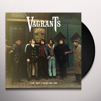 Vagrants I CAN'T MAKE A FRIEND 1965-1968 Vinyl Record