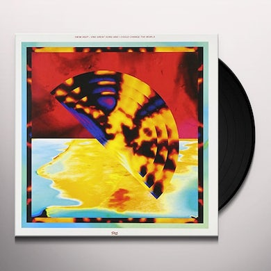 Swim Deep ONE GREAT SONG & I COULD CHANGE THE WORLD Vinyl Record