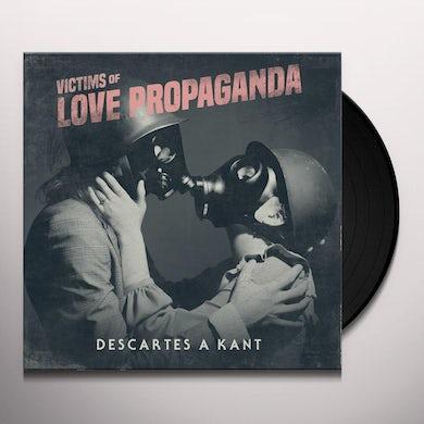 Descartes a Kant VICTIMS OF LOVE PROPAGANDA Vinyl Record