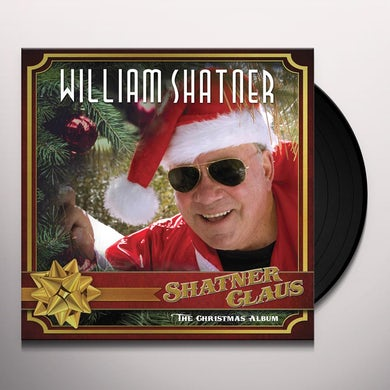 William Shatner SHATNER CLAUS - THE CHRISTMAS ALBUM Vinyl Record