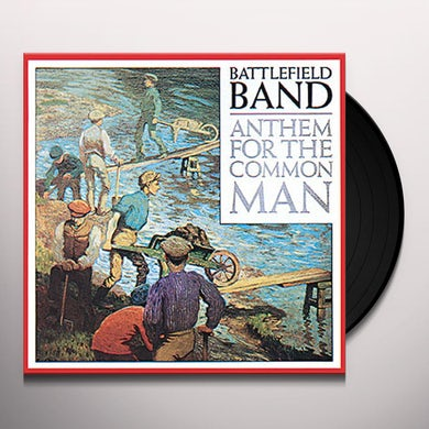 Battlefield Band ANTHEM FOR THE COMMON MAN Vinyl Record