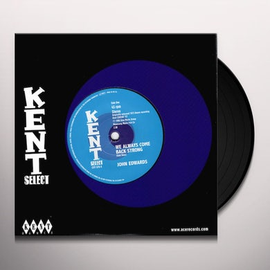 John Edwards WE ALWAYS COME BACK STRONG / TIN MAN Vinyl Record