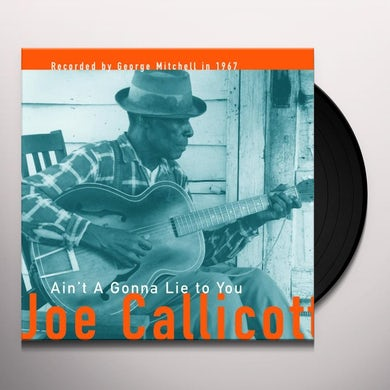 Joe Callicott AIN'T A GONNA LIE TO YOU Vinyl Record