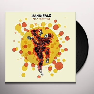 Cannibale PETIT ORANG-OUTAN Vinyl Record