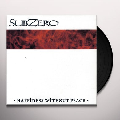 Subzero HAPPINESS WITHOUT PEACE Vinyl Record
