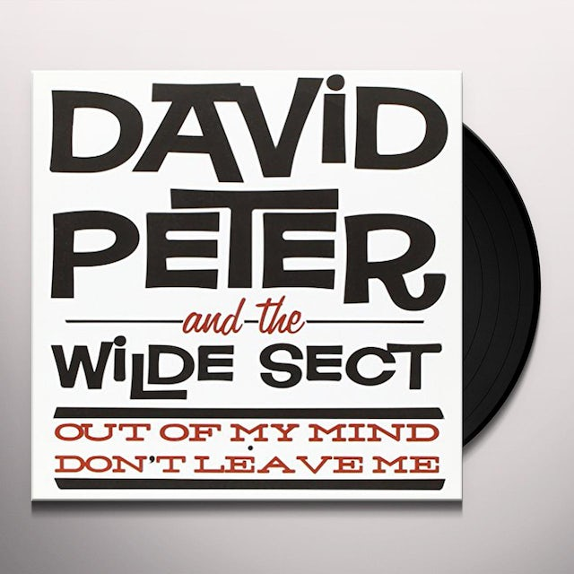 David Peter & The Wilde Sect OUT OF MY MIND/DON'T LEAVE ME Vinyl Record