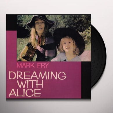Mark Fry DREAMING WITH ALICE (Vinyl)