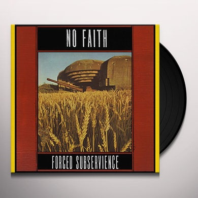 No Faith FORCED SUBSERVIENCE Vinyl Record