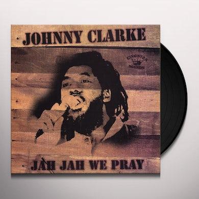 Johnny Clarke JAH JAH WE PRAY Vinyl Record
