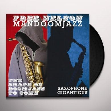 Free Nelson Mandoomjazz SHAPE OF DOOMJAZZ TO COME & SAXOPHONE GIGANTICUS Vinyl Record