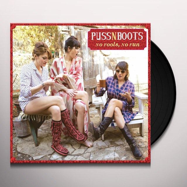 Puss N Boots NO FOOLS NO FUN Vinyl Record