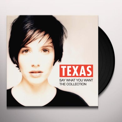 Texas SAY WHAT YOU WANT: THE COLLECTION Vinyl Record