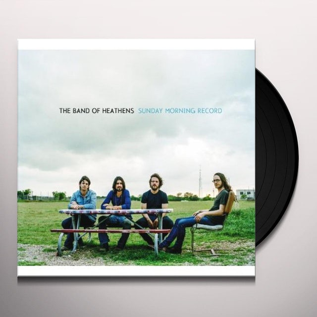 Band Of Heathens SUNDAY MORNING RECORD Vinyl Record