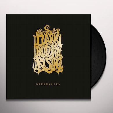 Dark Buddha Rising DAKHMANDAL Vinyl Record