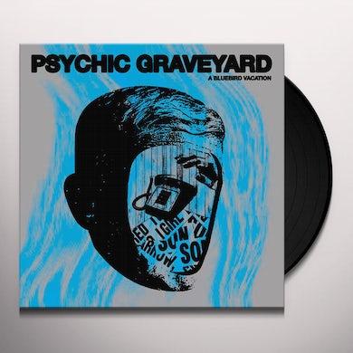 Psychic Graveyard BLUEBIRD VACATION Vinyl Record