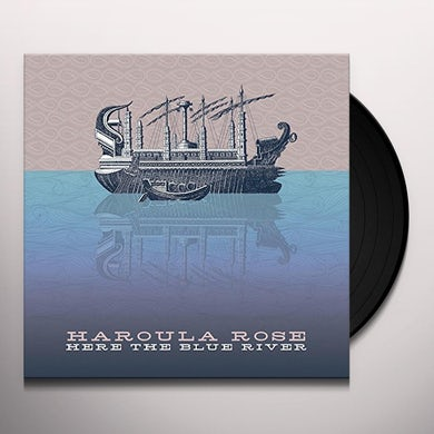Haroula Rose HERE THE BLUE RIVER Vinyl Record