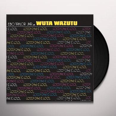 Ebo Jr Taylor / Wuta Wazutu GOTTA TAKE IT COOL Vinyl Record