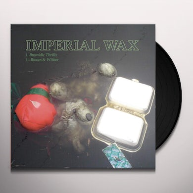 Imperial Wax BROMIDIC THRILLS / BLOOM & WITHER Vinyl Record