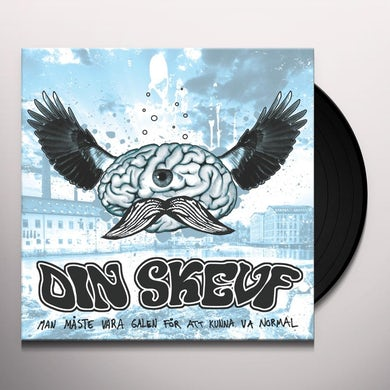 Din Skevf MAN MASTE VARA GALEN FOR ATT KUNNA VA NORMAL Vinyl Record