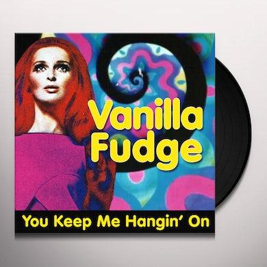 Vanilla Fudge KEEP ME HANGIN' ON Vinyl Record