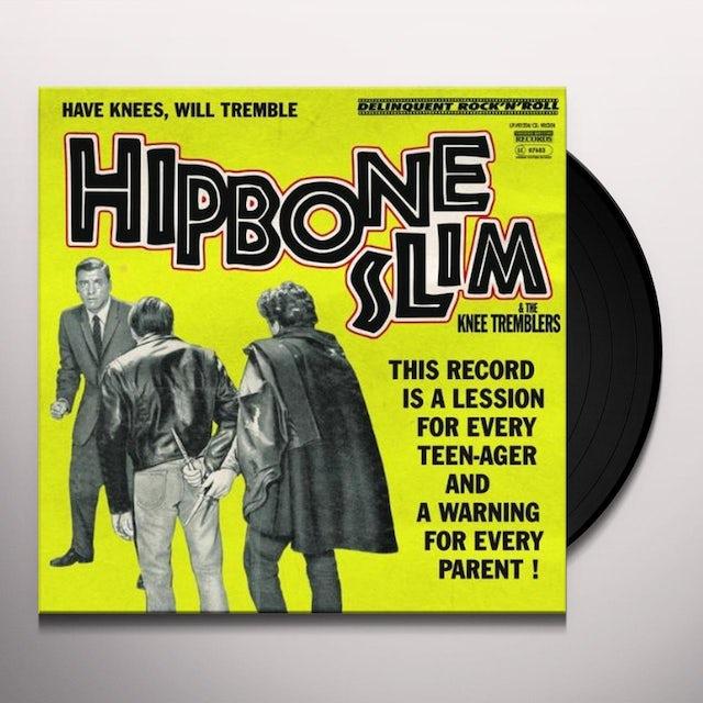 Hipbone Slim & The Knee Tremblers HAVE KNEES WILL TREMBLE Vinyl Record