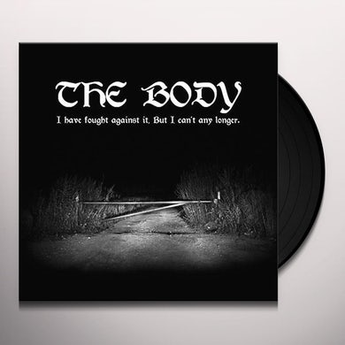 I HAVE FOUGHT AGAINST IT BUT I CAN'T ANY LONGER Vinyl Record