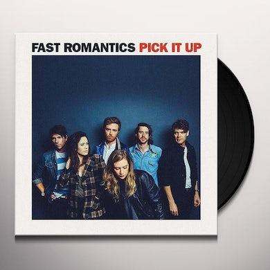 Fast Romantics PICK IT UP Vinyl Record