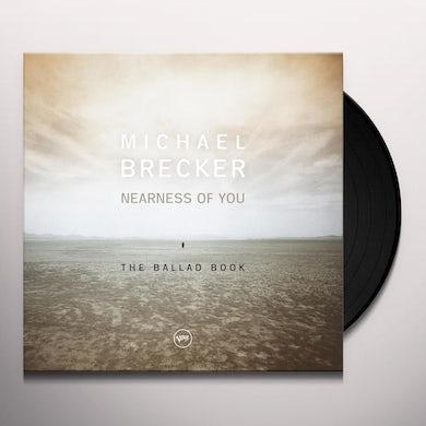 Michael Brecker NEARNESS OF YOU: THE BALLAD BOOK Vinyl Record