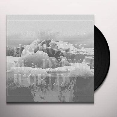 If These Trees Could Talk BONES OF A DYING WORLD Vinyl Record
