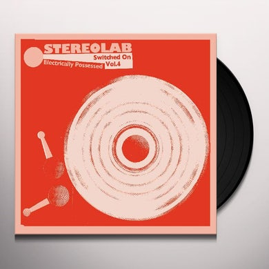 Stereolab Electrically Possessed  Switched On Volu Vinyl Record