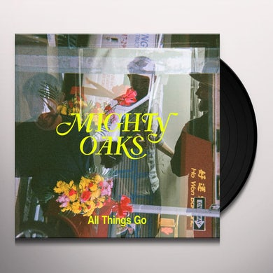 Mighty Oaks ALL THINGS GO Vinyl Record