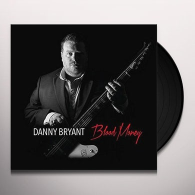 Danny Bryant BLOOD MONEY Vinyl Record
