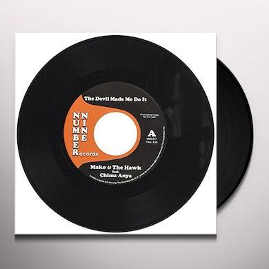 Mako & The Hawk DEVIL MADE ME DO IT Vinyl Record