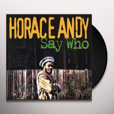 Horace Andy WHO SAY Vinyl Record