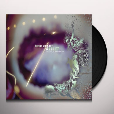 Cuong Vu 4-Tet BALLET (THE MUSIC OF MICHAEL GIBBS) Vinyl Record