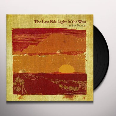 Ben Nichols LAST PALE LIGHT IN THE WEST Vinyl Record