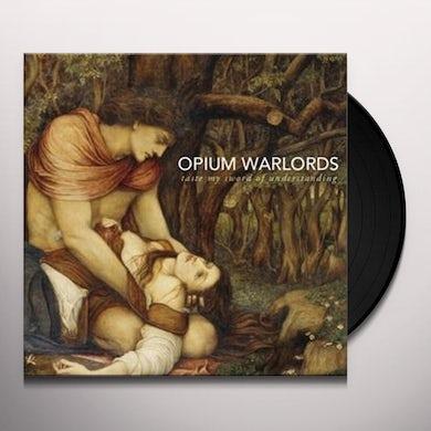 Opium Warlords TASTE MY SWORD OF UNDERSTANDING BLACK VINYL Vinyl Record