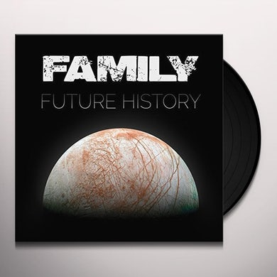 The Family FUTURE HISTORY Vinyl Record