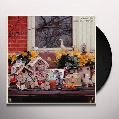 Short Fictions FATES WORSE THAN DEATH Vinyl Record