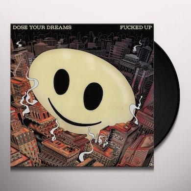 Fucked Up DOSE YOUR DREAMS Vinyl Record